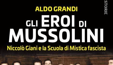 Mussolini libro Aldo Grandi